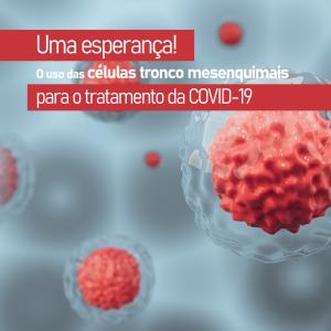 o-uso-das-celulas-tronco-mesenquimais-para-o-tratamento-da-covid-19:-uma-esperanca-regenerativa